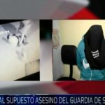 Capturan a sospechoso de crimen de guardia de seguridad